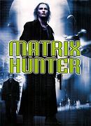 Matrix hunter  (2004)