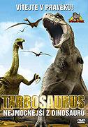 Tarbosaurus: Nejmocnější z dinosaurů (2008)